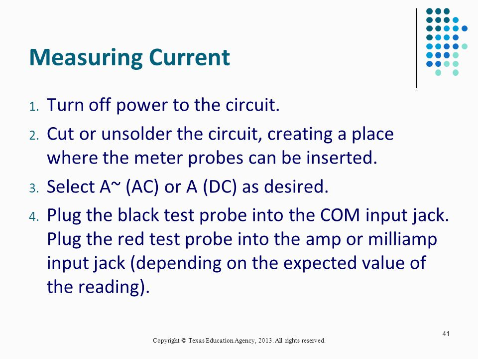 Current Measurement An ammeter has low resistance in the current measurement mode. Current measurements are made with the circuit energized. creates s