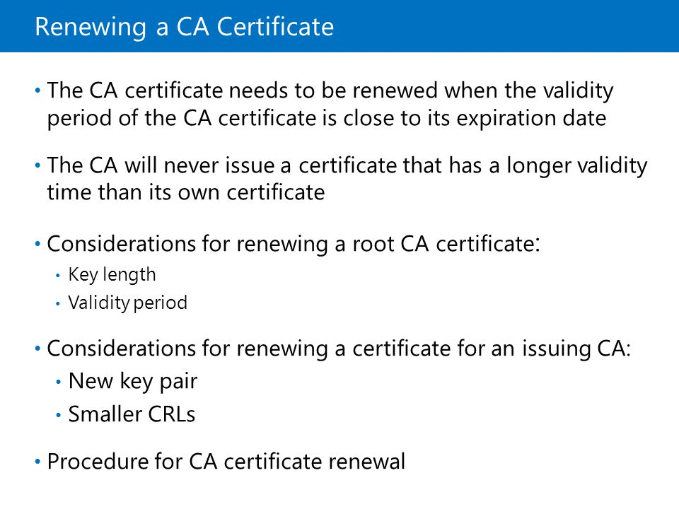 Renewing a CA Certificate The CA certificate needs to be renewed when the validity period of the CA certificate is close to its expiration date The CA