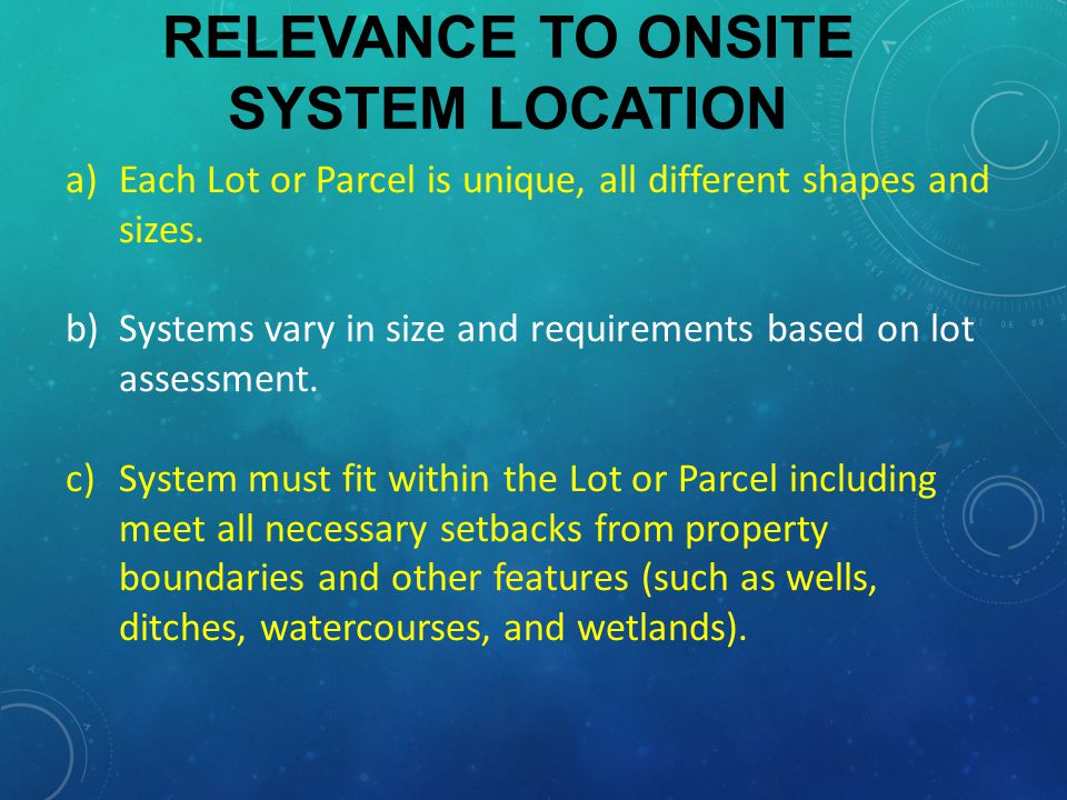 CONCLUSION (continued) Costs of involving a Land Surveyor – Minimal (especially in comparison to system costs).