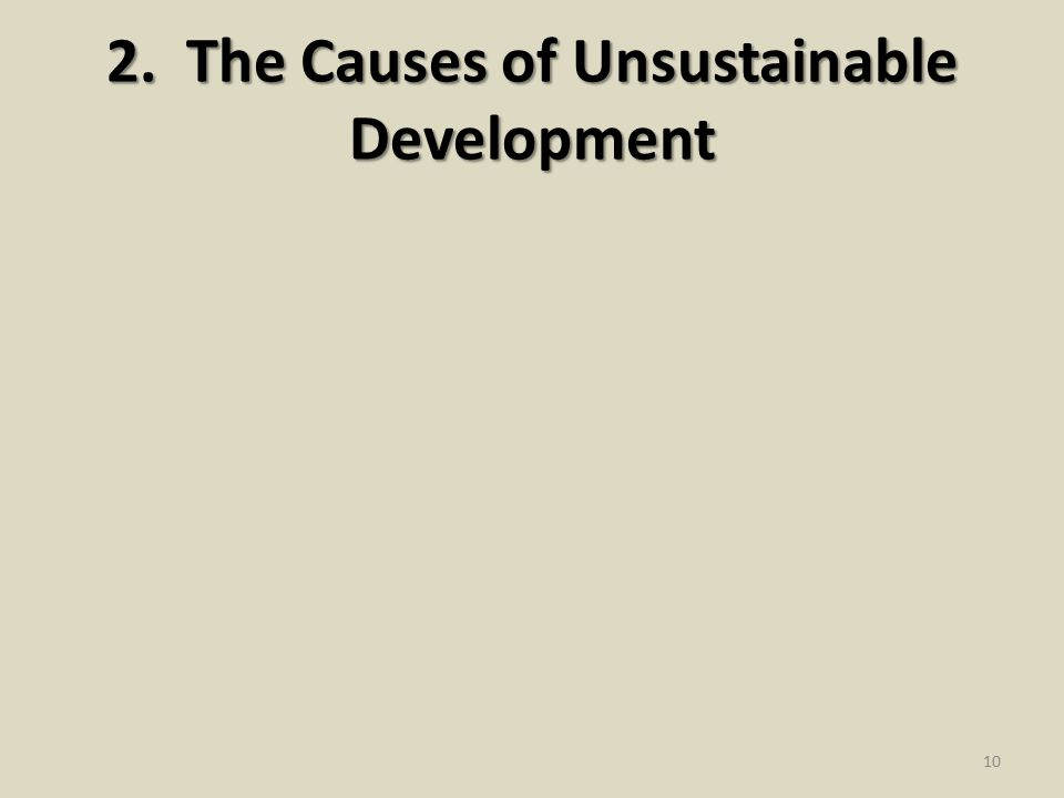 2. The Causes of Unsustainable Development 10