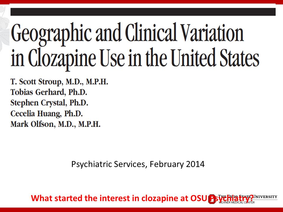 Considering Clozapine if we have time  http://practiceinnovations.org/Clozapine/tabid/198/Default.aspx http://practiceinnovations.org/Clozapine/tabid/198/Default.aspx
