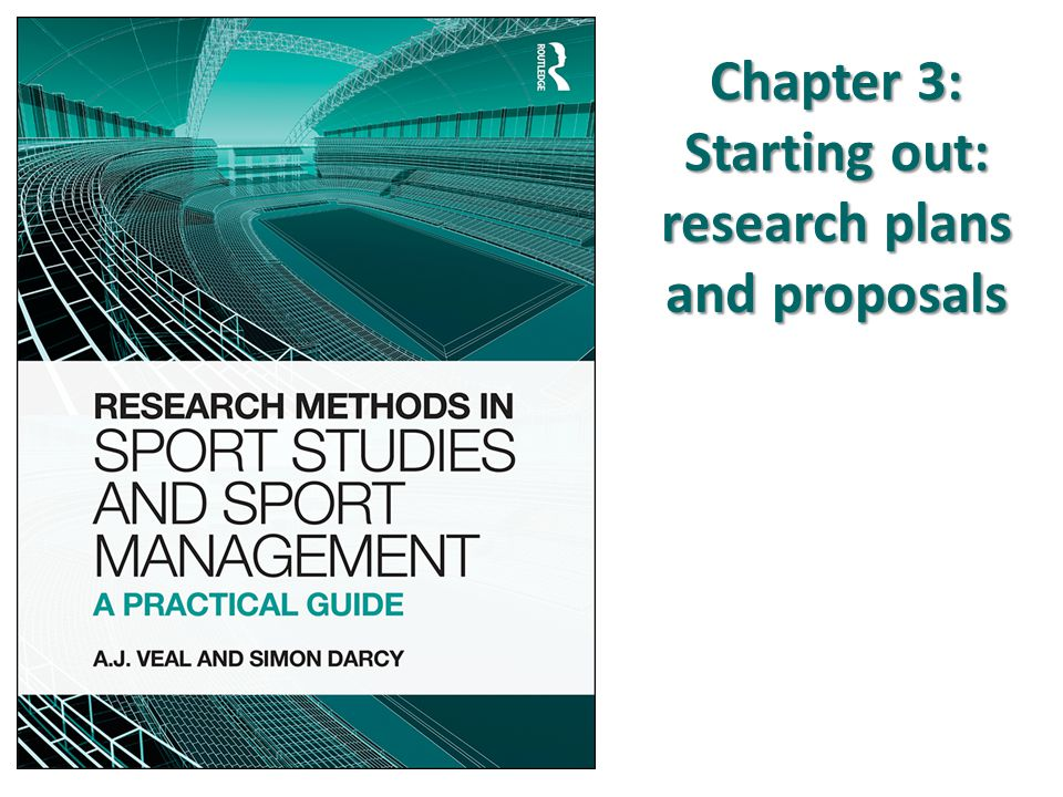 Chapter 3: Starting out: research plans and proposals