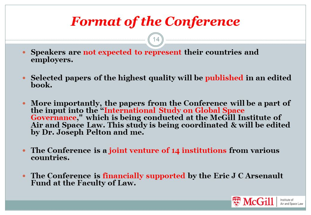 Format of the Conference Speakers are not expected to represent their countries and employers.