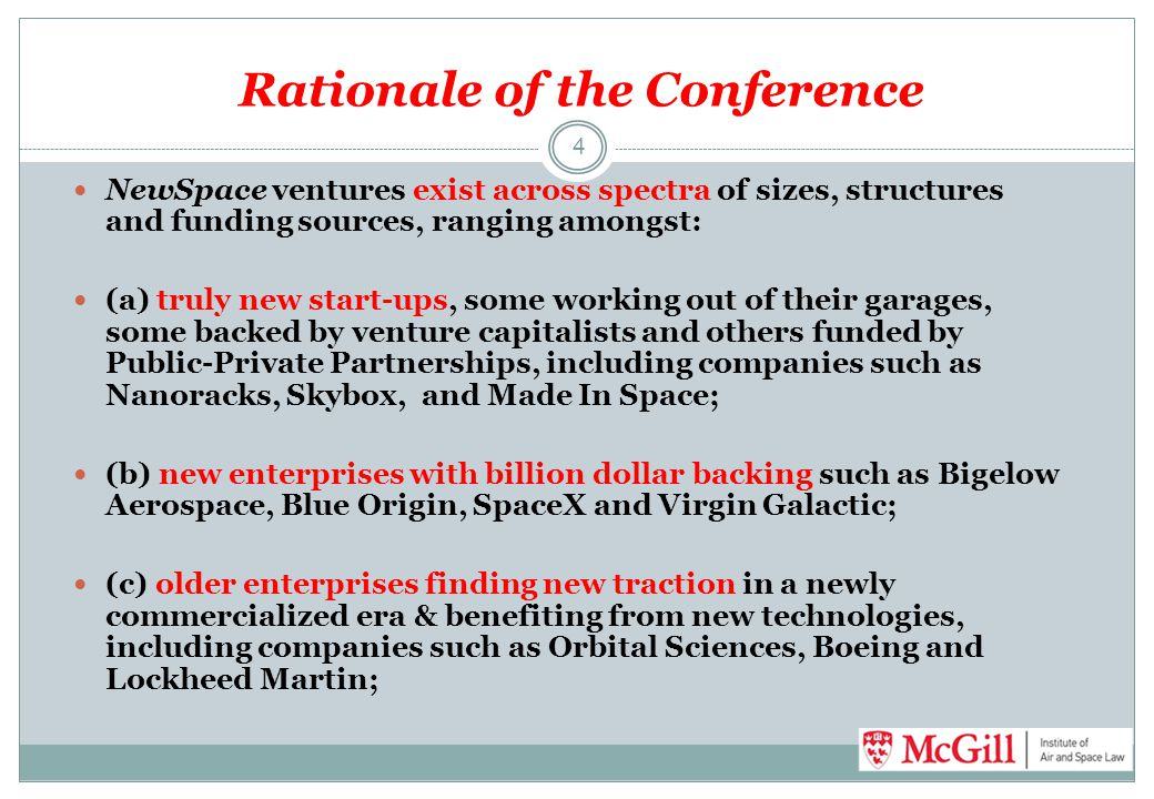 Rationale of the Conference NewSpace ventures exist across spectra of sizes, structures and funding sources, ranging amongst: (a) truly new start-ups,
