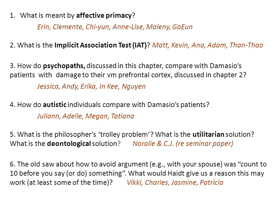 1.What is meant by affective primacy.Erin, Clemente, Chi-yun, Anne-Lise, Maleny, GoEun 2.
