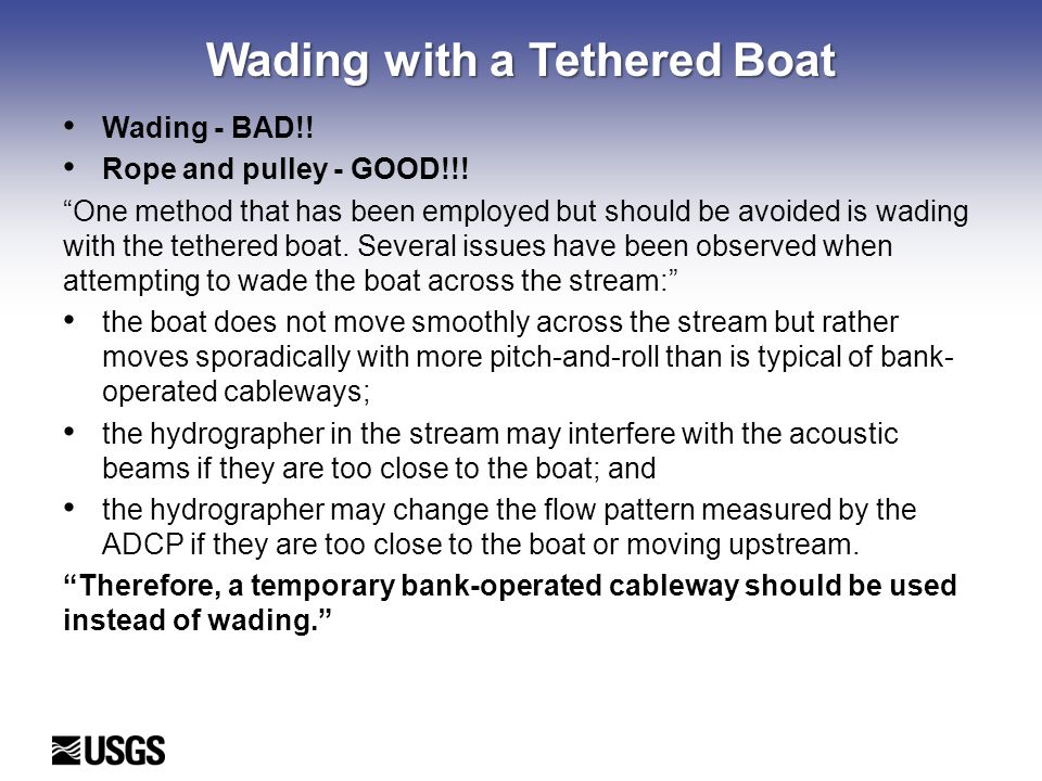 Wading with a Tethered Boat Wading - BAD!.Rope and pulley - GOOD!!.