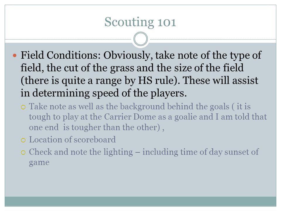 Scouting 101 A lacrosse program should have a standard format for scouting.