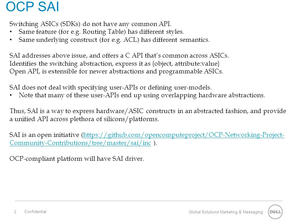 2 Global Solutions Marketing & Messaging Confidential OCP SAI Switching ASICs (SDKs) do not have any common API.