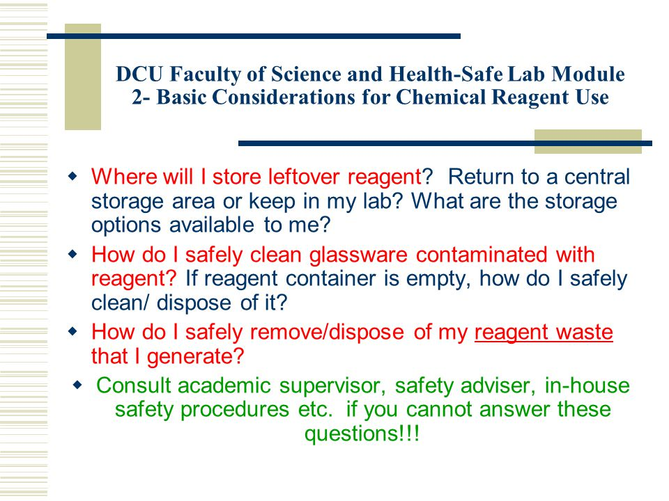 DCU Faculty of Science and Health-Safe Lab Module 2- Basic Considerations for Chemical Reagent Use  Where will I store leftover reagent.