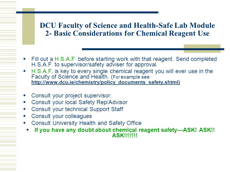 DCU Faculty of Science and Health-Safe Lab Module 2- Basic Considerations for Chemical Reagent Use  Fill out a H.S.A.F.