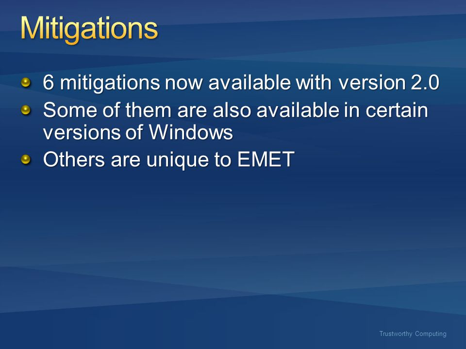 6 mitigations now available with version 2.0 Some of them are also available in certain versions of Windows Others are unique to EMET