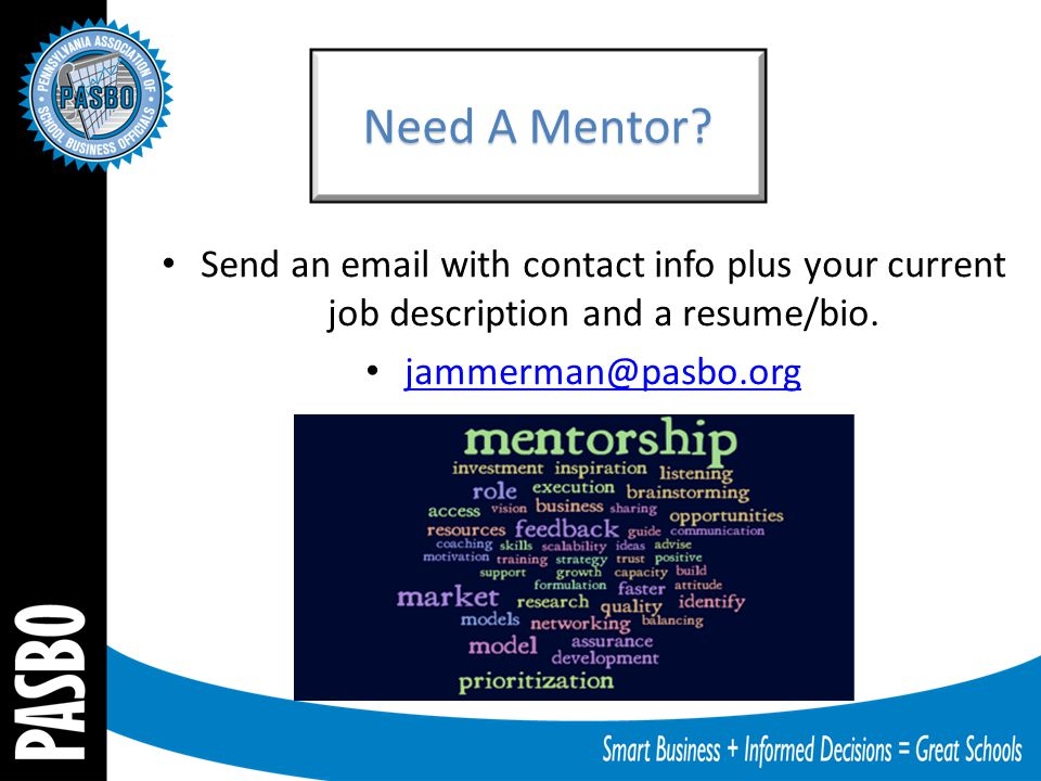 Need A Mentor. Send an email with contact info plus your current job description and a resume/bio.