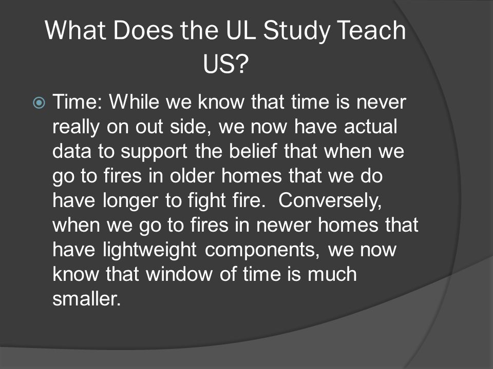What Does the UL Study Teach US.