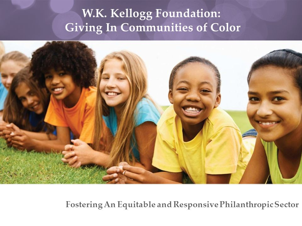 W.K. Kellogg Foundation: Giving In Communities of Color Fostering An Equitable and Responsive Philanthropic Sector
