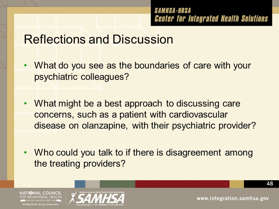 48 Reflections and Discussion What do you see as the boundaries of care with your psychiatric colleagues? What might be a best approach to discussing