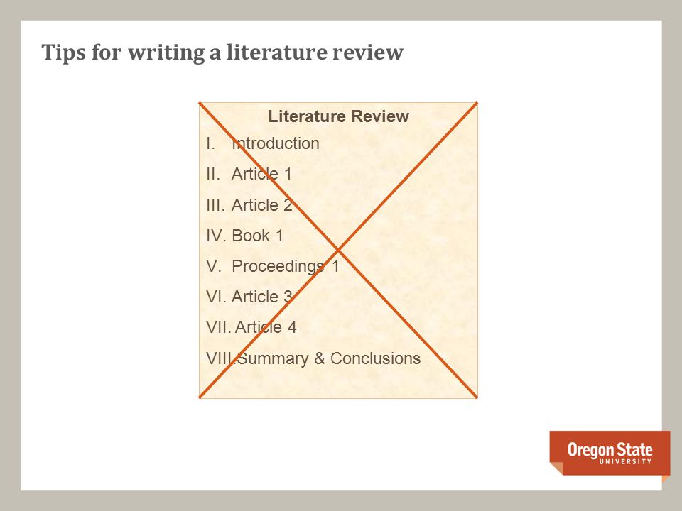 Tips for writing a literature review Literature Review I.Introduction II.Article 1 III.Article 2 IV.Book 1 V.Proceedings 1 VI.Article 3 VII.