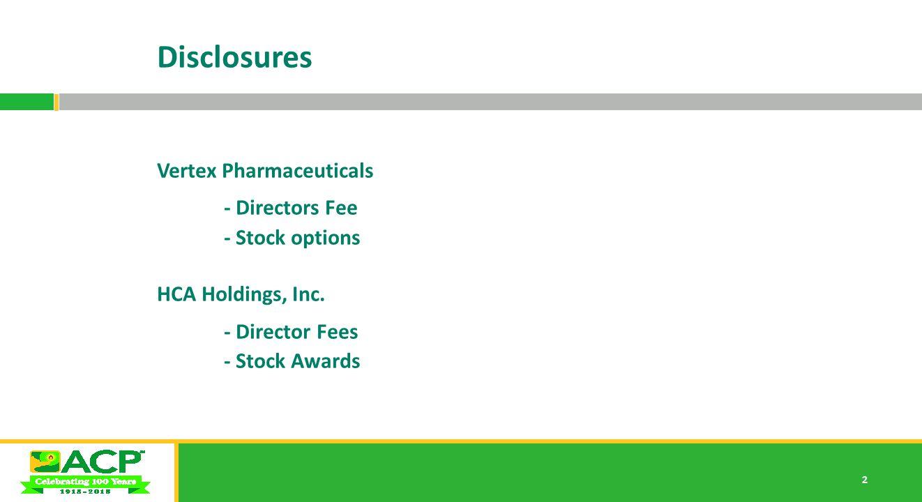 2 Disclosures Vertex Pharmaceuticals - Directors Fee - Stock options HCA Holdings, Inc.