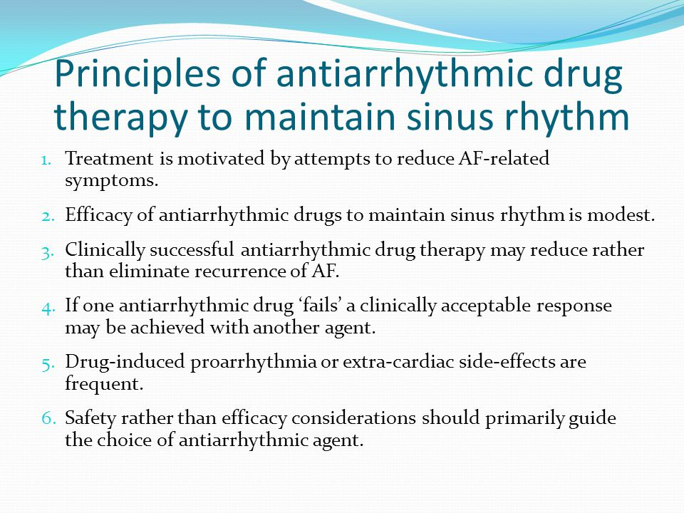 Principles of antiarrhythmic drug therapy to maintain sinus rhythm 1.
