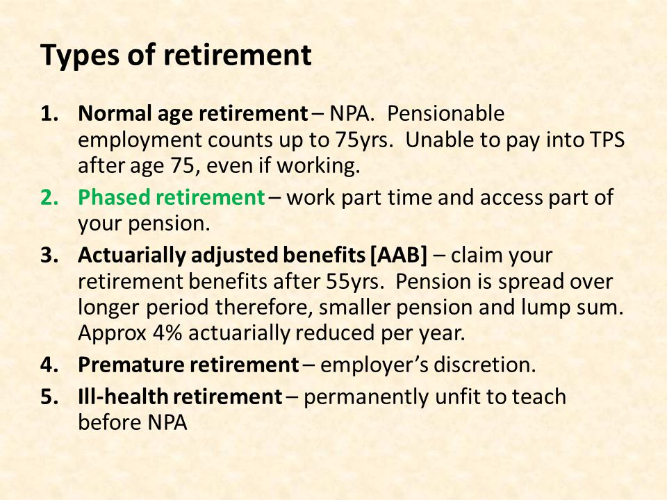 Types of retirement 1.Normal age retirement – NPA.