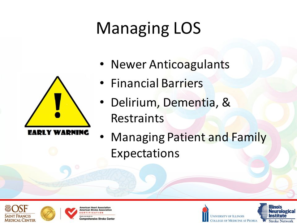 Managing LOS Newer Anticoagulants Financial Barriers Delirium, Dementia, & Restraints Managing Patient and Family Expectations