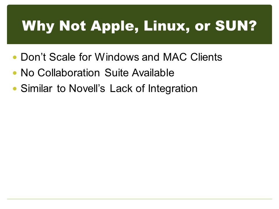 Why Not Apple, Linux, or SUN.