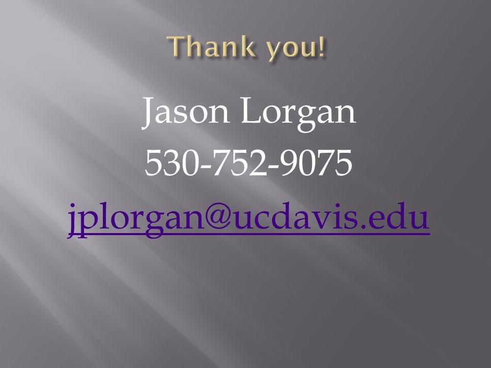 Jason Lorgan 530-752-9075 jplorgan@ucdavis.edu