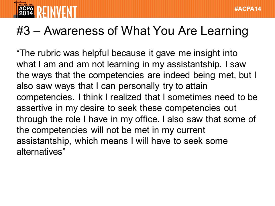 #ACPA14 #3 – Awareness of What You Are Learning The rubric was helpful because it gave me insight into what I am and am not learning in my assistantship.