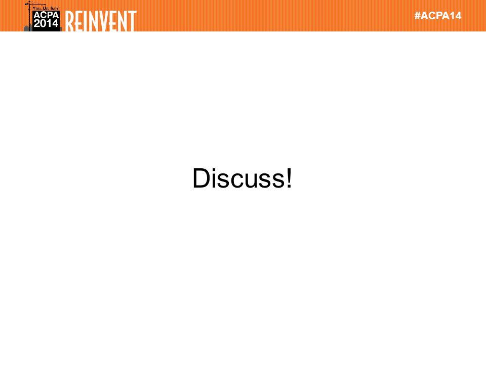 #ACPA14 Discuss!