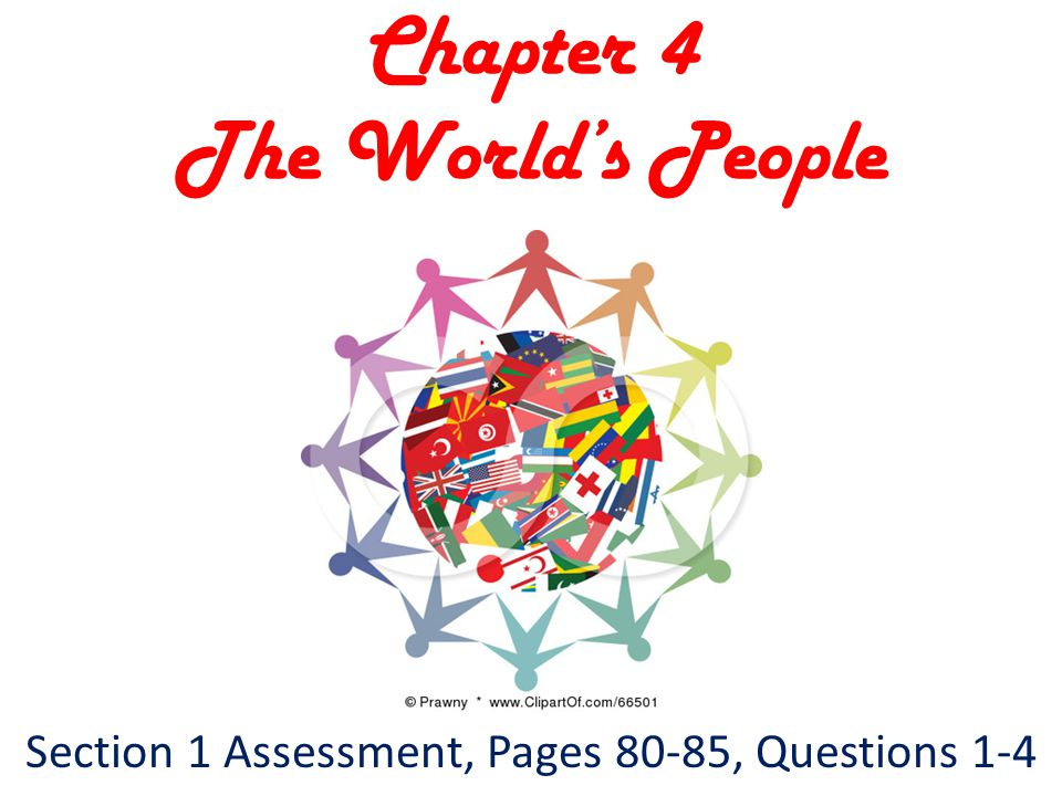 Chapter 4 The World's People Section 1 Assessment, Pages 80-85, Questions 1-4