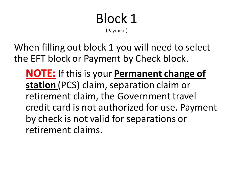 Block 1 ( Payment) When filling out block 1 you will need to select the EFT block or Payment by Check block.