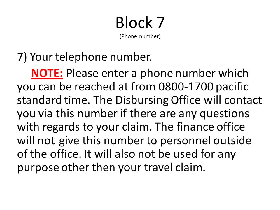 Block 7 (Phone number) 7) Your telephone number.
