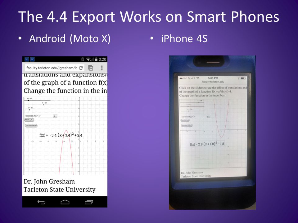 The 4.4 Export Works on Smart Phones Android (Moto X) iPhone 4S