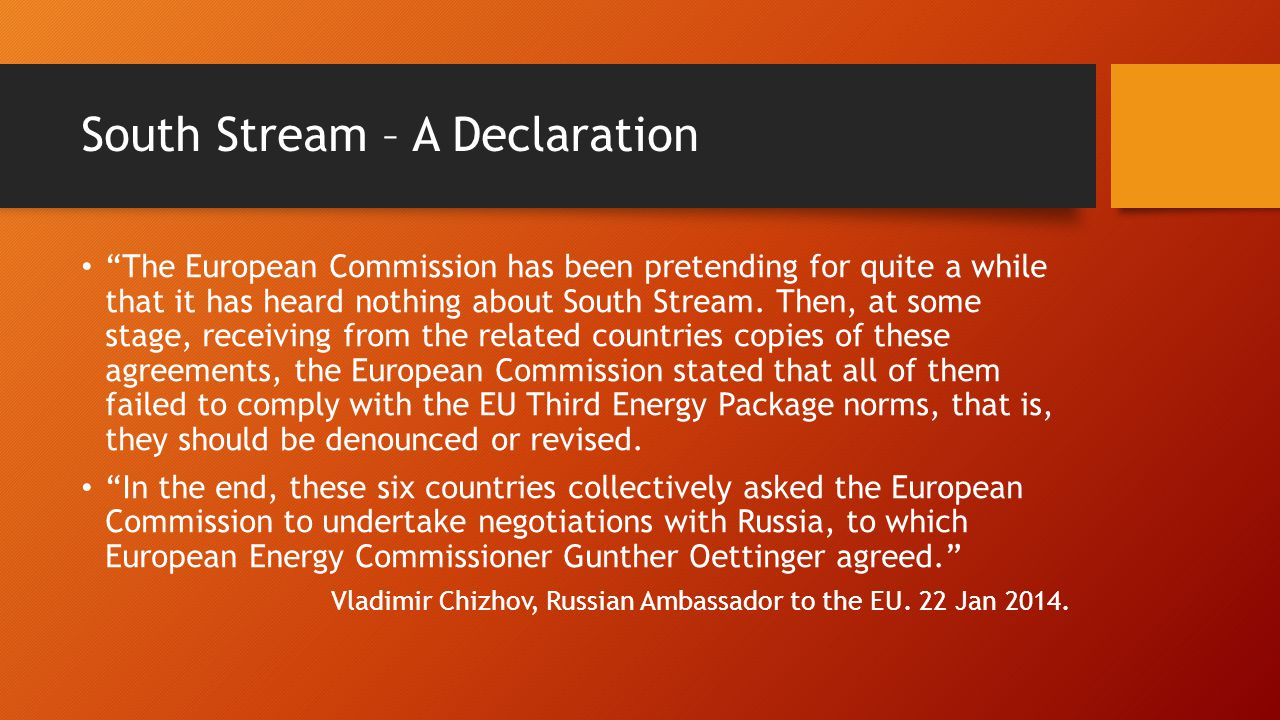 South Stream – A Declaration The European Commission has been pretending for quite a while that it has heard nothing about South Stream.