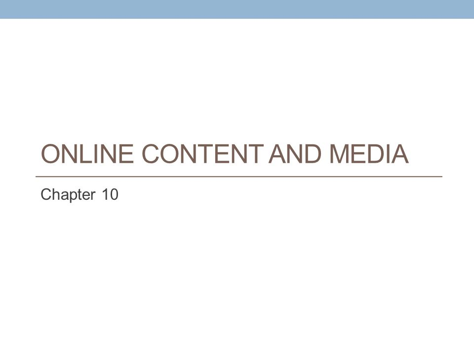 Learning Objectives Identify the major trends in the consumption of media and online content Discuss the concept of media convergence and the challenges it faces Describe the five basic content revenue models Understand the key factors affecting the online publishing and entertainment industries