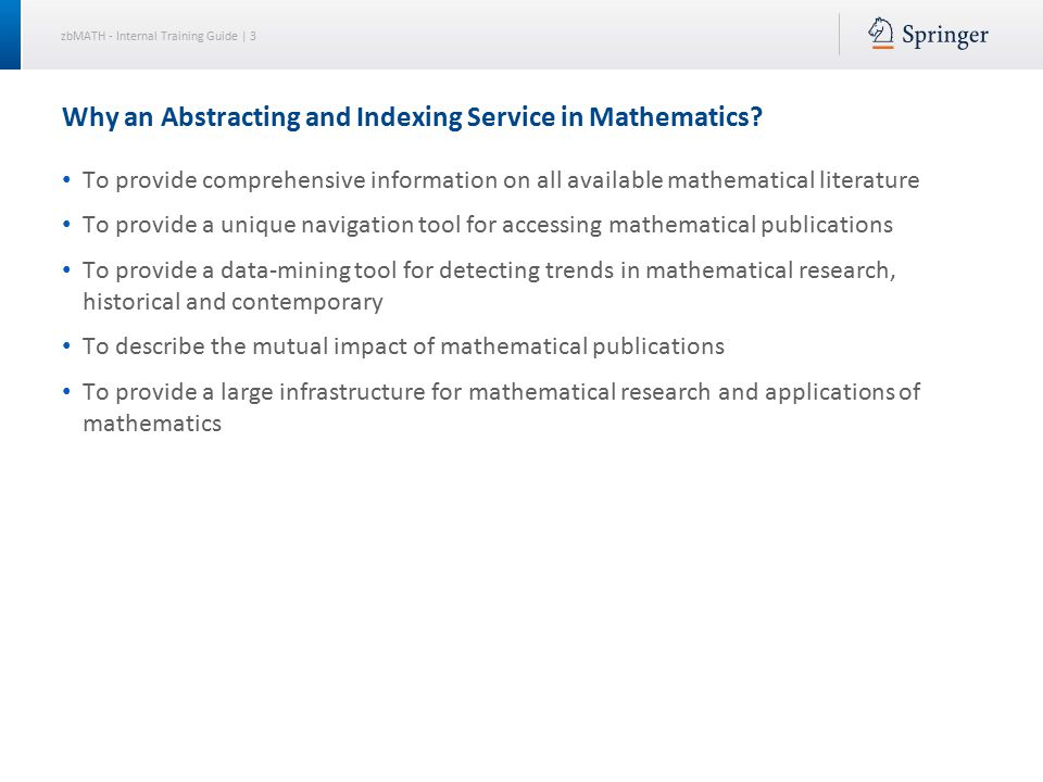 zbMATH - Internal Training Guide | 3 Why an Abstracting and Indexing Service in Mathematics.