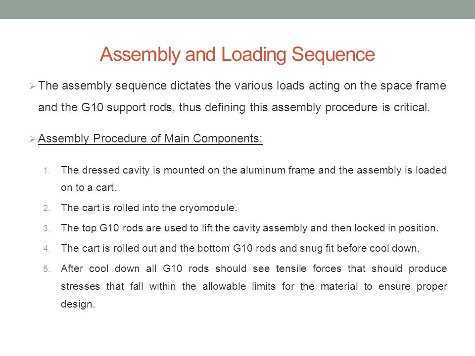 Assembly and Loading Sequence  The assembly sequence dictates the various loads acting on the space frame and the G10 support rods, thus defining this assembly procedure is critical.