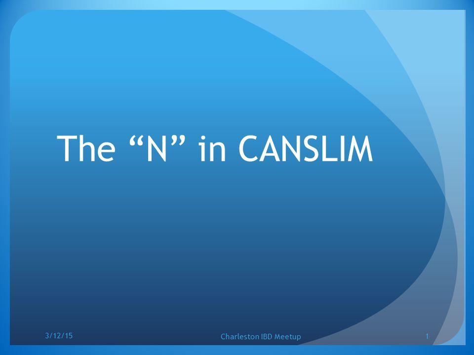 The N in CANSLIM 3/12/15 Charleston IBD Meetup 1