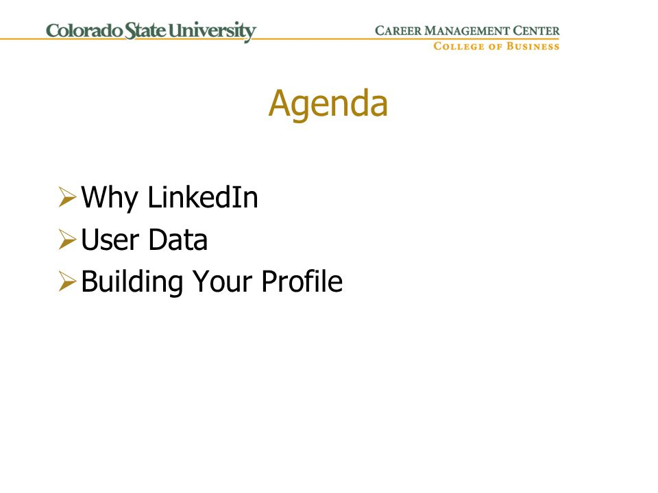 Agenda  Why LinkedIn  User Data  Building Your Profile