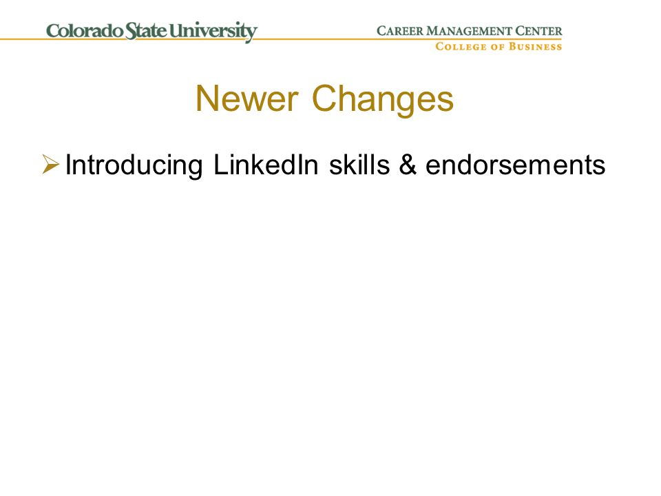  Introducing LinkedIn skills & endorsements Newer Changes
