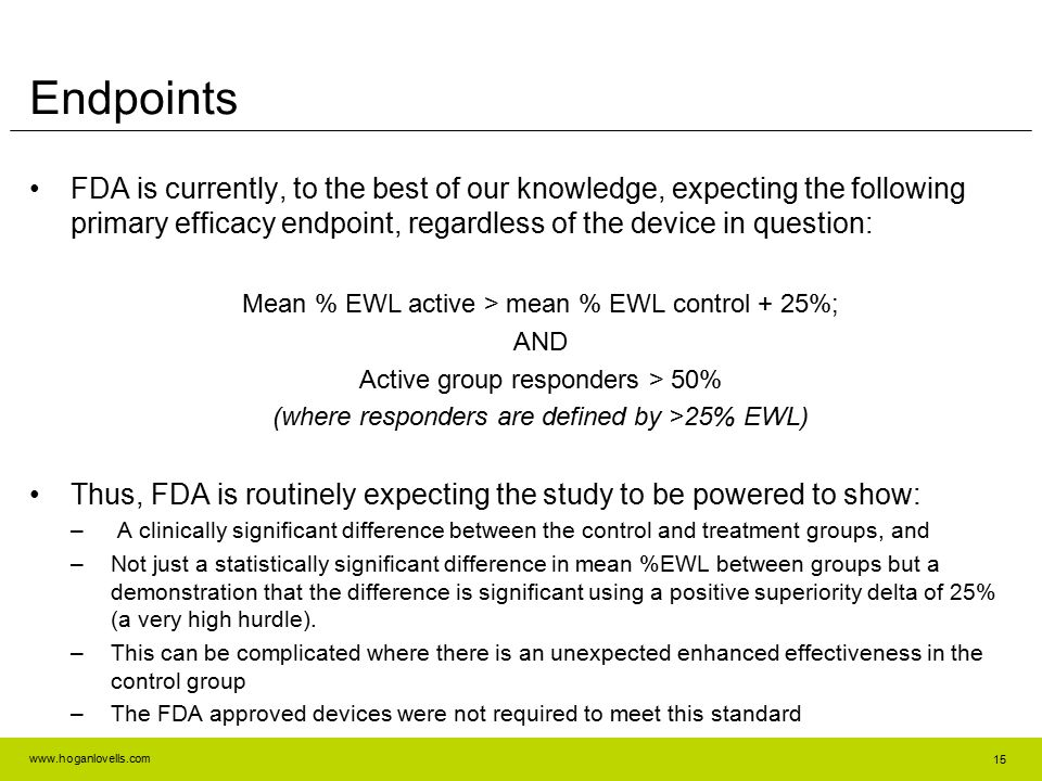 www.hoganlovells.com FDA is currently, to the best of our knowledge, expecting the following primary efficacy endpoint, regardless of the device in qu