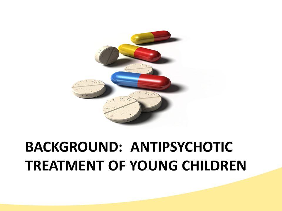 Pediatric Approved Antipsychotics Irritability due to autism Risperdal (risperidone)5-16 Abilify (aripiprazole)6-17 Schizophrenia Bipolar I Risperdal (risperidone)13–17 10-17 Abilify (aripiprazole)13-17 10-17 Zyprexa (olanzapine)13-17 13-17 Seroquel (quetiapine)13-17 10-17 Invega (paliperidone)12-17