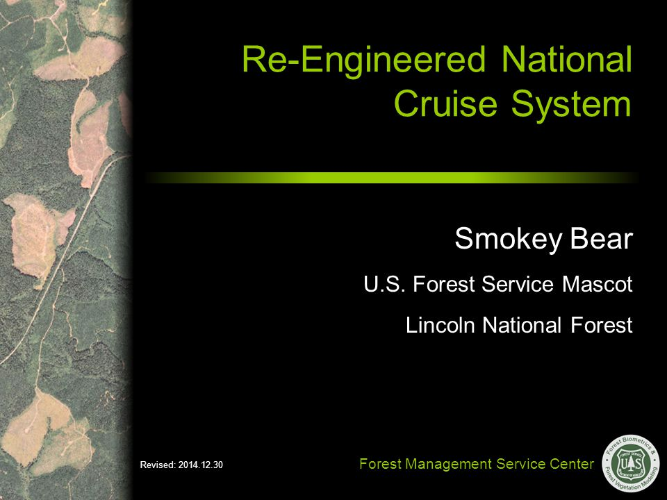 Forest Management Service Center Re-Engineered National Cruise System Smokey Bear Lincoln National Forest U.S.