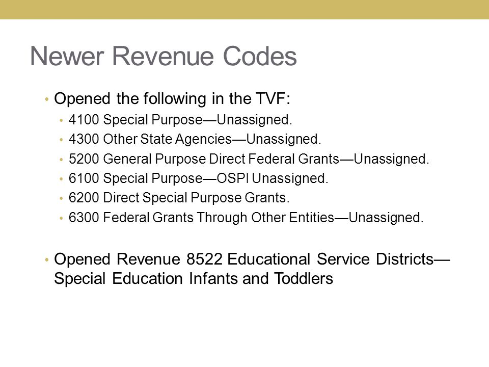 Newer Revenue Codes Opened the following in the TVF: 4100 Special Purpose—Unassigned.