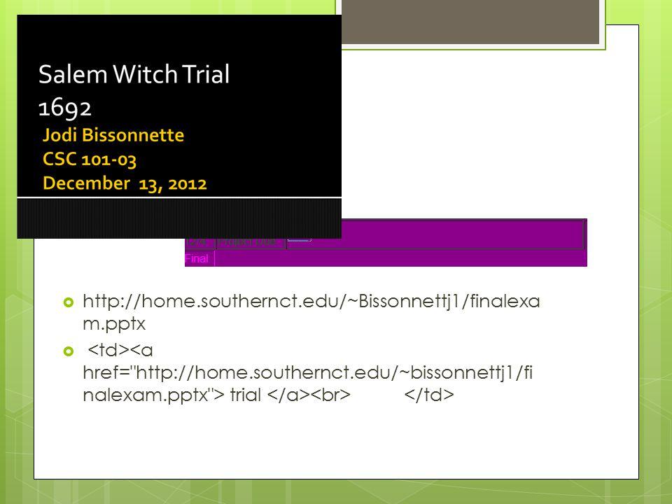 http://home.southernct.edu/~Bissonnettj1/finalexa m.pptx  trial