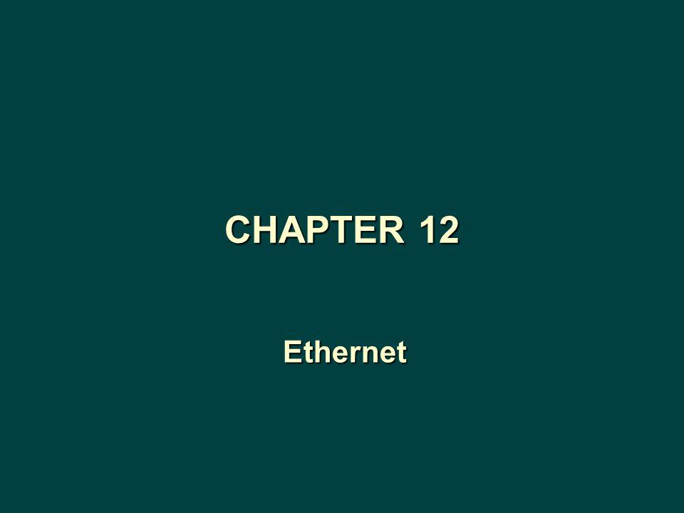 Ethernet CHAPTER 12