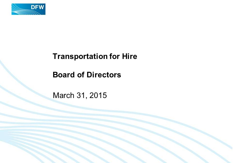 DRAFT Transportation for Hire Board of Directors March 31, 2015