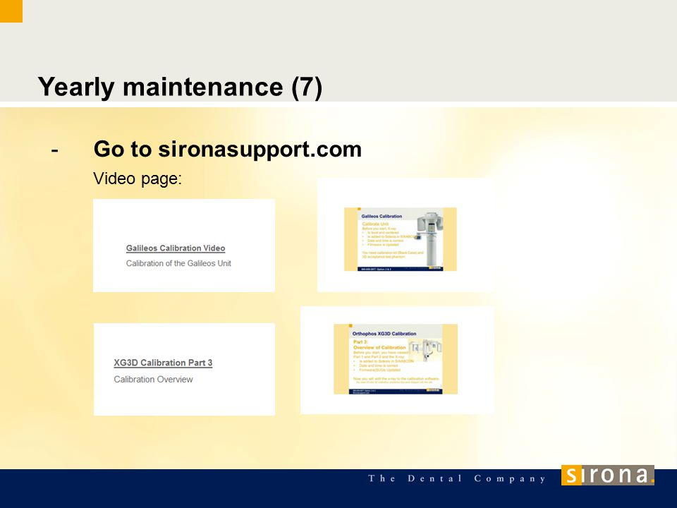 Yearly maintenance (7) -Go to sironasupport.com Video page: