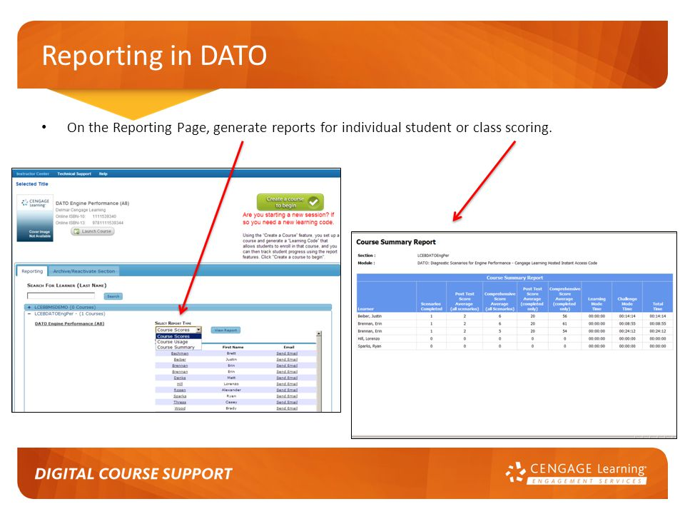 Reporting in DATO On the Reporting Page, generate reports for individual student or class scoring.