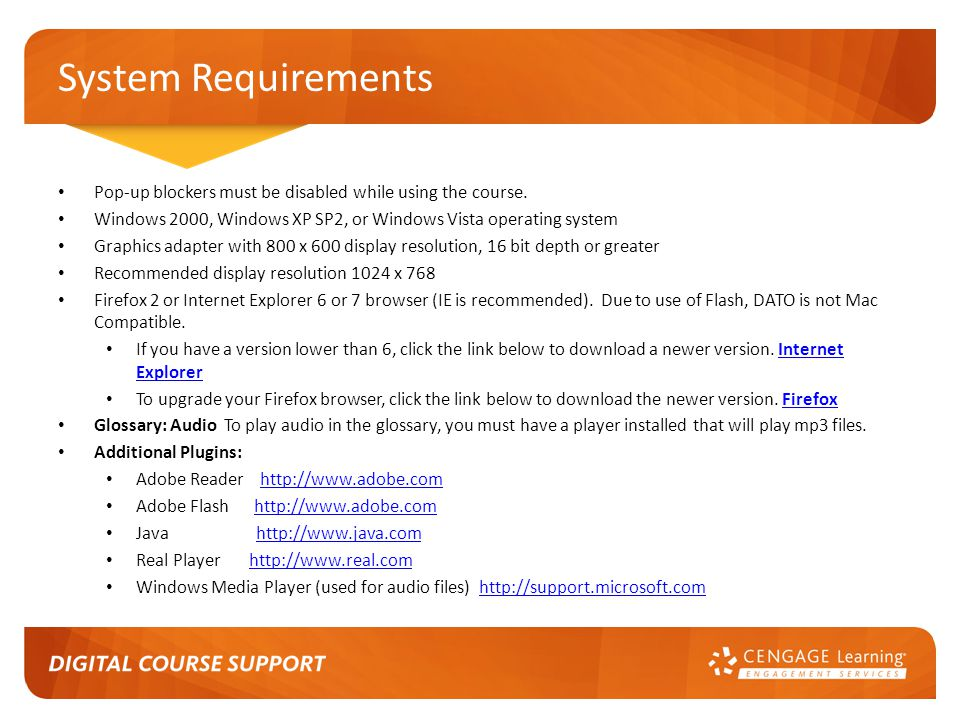 System Requirements Pop-up blockers must be disabled while using the course.