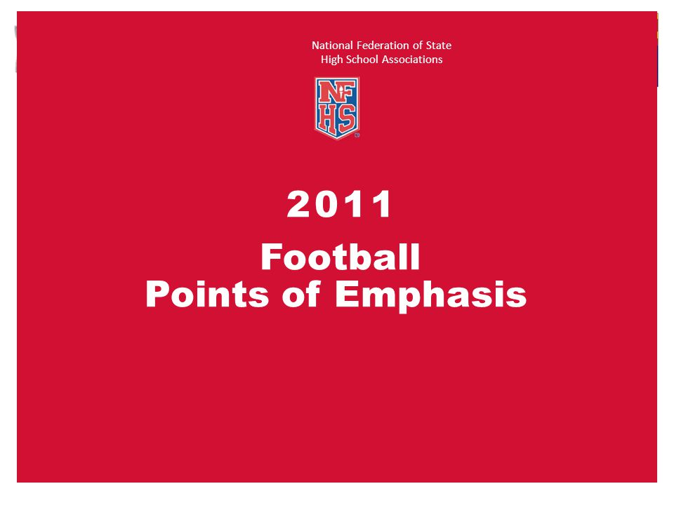 National Federation of State High School Associations 2011 Football Points of Emphasis